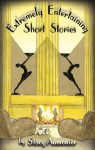 Extremely Entertaining Short Stories: Classic Works Of A Master - Stacy Aumonier