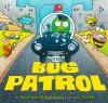 Bug Patrol - Denise Dowling Mortensen, Cece Bell