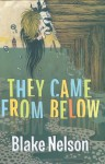 They Came From Below - Blake Nelson