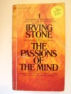 The Passions of the Mind - Irving Stone