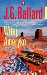Witaj, Ameryko - James Graham Ballard