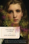 The Book of Fires: A Novel - Jane Borodale