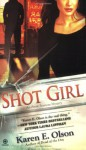 Shot Girl - Karen E. Olson