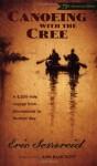 Canoeing with the Cree - Eric Sevareid, Ann Bancroft