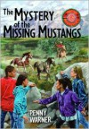 The Mystery of the Missing Mustangs - Penny Warner