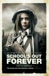 School's Out Forever - Scott K. Andrews