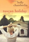 Tuscan Holiday - Holly Chamberlin
