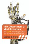 The Department of Mad Scientists: Inside DARPA, the Path-Breaking Government Agency You've Never Heard Of (Audio) - Michael Belfiore
