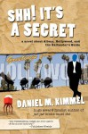 Shh! It's a Secret: a novel about Aliens, Hollywood, and the Bartender's Guide - Daniel M. Kimmel