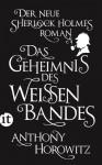 Das Geheimnis des weißen Bandes: Ein Sherlock-Holmes-Roman - Anthony Horowitz, Lutz-W. Wolff