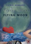 Flying Moon (Film.Love.Story #1) - Katrin Bongard