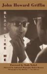 Black Like Me - John Howard Griffin, Robert Bonazzi, Studs Terkel