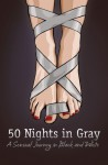 Fifty Nights in Gray: A Sensual Journey in Black and White - Laura Elias