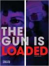 Gun is Loaded - Lydia Lunch