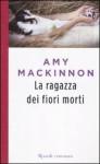 La ragazza dei fiori morti - Amy MacKinnon, Stefano Bortolussi