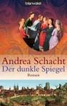Der dunkle Spiegel (Begine Almut, #1) - Andrea Schacht