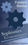 Sophismes économiques (French Edition) - Frédéric Bastiat