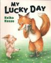 My Lucky Day - Keiko Kasza