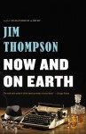 Now and on Earth - Jim Thompson