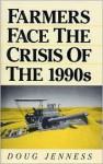 Farmers Face the Crisis of the Nineteen Nineties - Doug Jenness