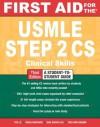 First Aid for the USMLE Step 2 CS, Third Edition (First Aid USMLE) - Fadi Abu Shahin, Tao Le, Vikas Bhushan, Mae Sheikh-Ali