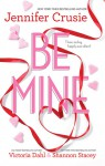 Be Mine: Sizzle / Too Fast To Fall / Alone With You - Jennifer Crusie, Shannon Stacey, Victoria Dahl