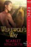 Werewolf's Way (Chronicles of the Shifter Directive 1) - Scarlet Hyacinth