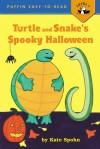 Turtle and Snake's Spooky Halloween - Kate Spohn