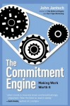 The Commitment Engine: Making Work Worth It - John Jantsch