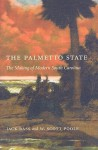 The Palmetto State: The Making of Modern South Carolina - Jack Bass, W. Scott Poole