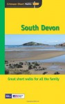 South Devon: Leisure Walks for All Ages (Pathfinder Short Walks) - Crimson Publishing, Brian Conduit, Gillian Crawford