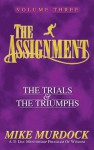The Assignment Vol.3: The Trials & The Triumphs - Mike Murdock
