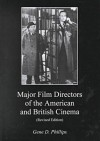 Major Film Directors of the American and British Cinema - Gene D. Phillips