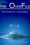The OverFile: The Story of the Spherit - Tom Chester