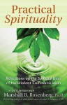 Practical Spirituality: The Spiritual Basis of Nonviolent Communication - Marshall B. Rosenberg