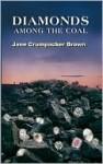 Diamonds among the Coal - Jane Brown