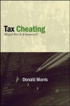 Tax Cheating (Excelsior Editions) - Donald Morris