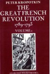 The Great French Revolution 1789-1793 Volume 2 - Pyotr Kropotkin