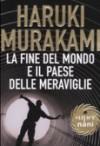 La fine del mondo e il paese delle meraviglie - Haruki Murakami