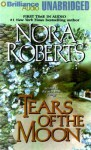 Tears of the Moon (Audio) - Patricia Daniels, Nora Roberts