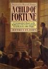 Child of Fortune - Jeffrey St. John