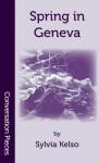 Spring in Geneva (Conversation Pieces) - Sylvia Kelso
