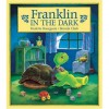Franklin In The Dark (Franklin Series) - Paulette Bourgeois