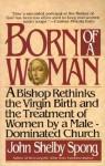 Born of a Woman - John Shelby Spong