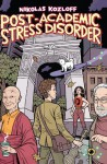 Post-Academic Stress Disorder - Nikolas Kozloff