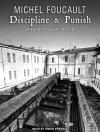 Discipline & Punish: The Birth of the Prison - Michel Foucault, Simon Prebble