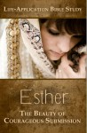 Esther: The Beauty of Courageous Submission - Darlene Schacht