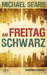 Am Freitag schwarz - Michael Sears, Susanne Wallbaum