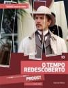O Tempo Redescoberto - Cássio Starling Carlos, Marcel Proust, Luiz Bras, Pedro Maciel Guimarães, Tatiana Monassa, Arthur Nestrovski