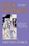Driving Force - Dick Francis